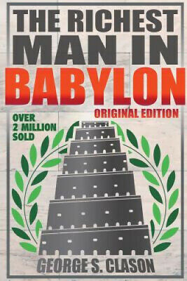 The Richest Man in Babylon - Original Edition by George S. Clason.