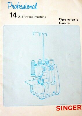 SINGER OPERATOR'S GUIDE for the Professional 14u 3-thread Machine - Serger 1985