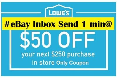 ONE 1x Lowes $50 OFF $250Coupons-InStore Only--EXP 3/22/19 Very FAST-SENT-1min~~