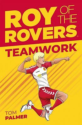 Roy of the Rovers: Teamwork (Fiction 2) by Tom Palmer