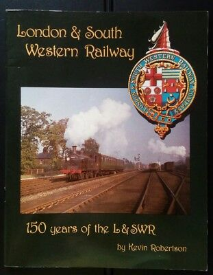 London & South Western Railway - 150 Years by Kevin Robertson (Paperback, 1988).
