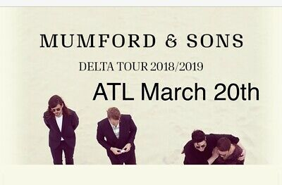 Mumford and Sons Atlanta, GA March 20th 7:30pm