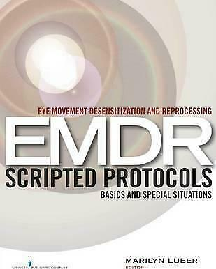 [PDF] Eye Movement Desensitization and Reprocessing (EMDR) Scripted Protocols