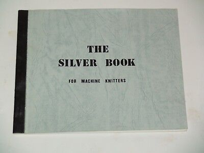 Knitting Machine Magazine/ Book: The Silver Book For Machine Knitters