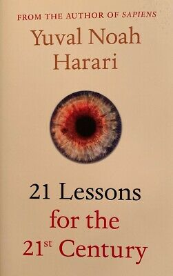 21 Lessons for the 21st Century by Yuval Noah Harari 9781787330672 (Hardback 18)