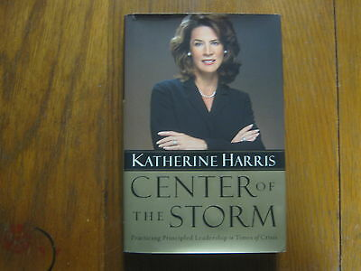 "KATHERINE HARRIS Signed  Book (""CENTER OF THE STORM""-2002 First Edition Hardback"