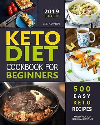 Keto Diet Cookbook For Beginners: 500 Easy Keto Recipes (Paperback, 2019)