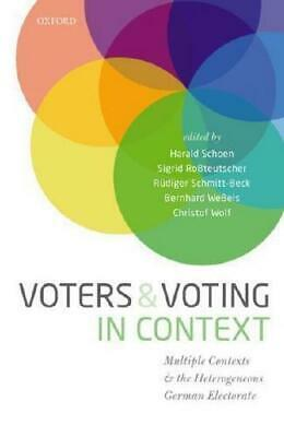 Voters and Voting in Context - Harald Schoen; Sigrid Roßteutscher; 9780198792130