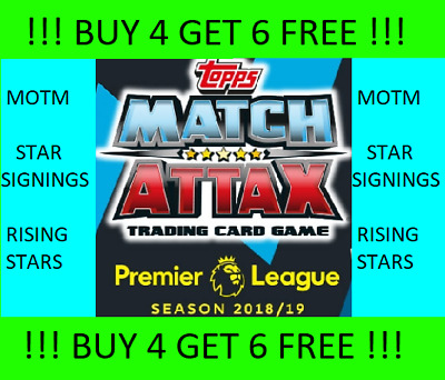 Match Attax 18/19 Buy 4 Get 6 Free Man Of The Match ,le, Bronzes Star Signings,
