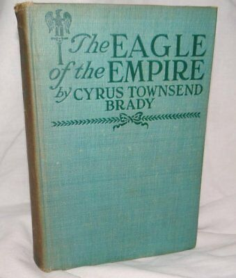 The Eagle of the Empire by Cyrus Townsend Brady HC 1915 A Story of Waterloo
