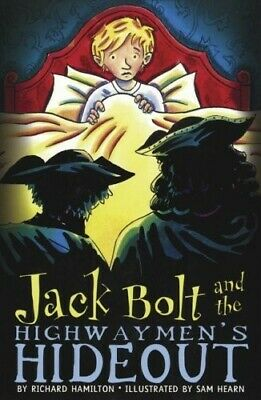 Jack Bolt and the Highwaymen's Hideout - New Book Hamilton, Richard