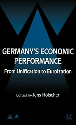 Germany's Economic Performance: From Unification to Euroization (Anglo-German Fo