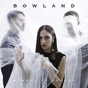 |1062052| Bowland - Bubble Of Dreams (X Factor 2018) [CD] New