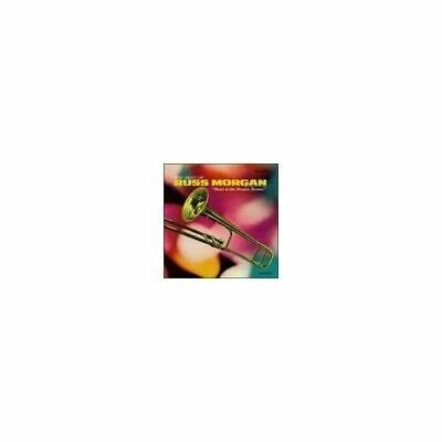 """The Best of Russ Morgan and His Orchestra - """"Music in the Morgan Manner"""" by..."""