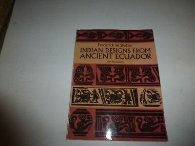 INDIAN DESIGNS FROM ANCIENT ECUADOR (DOVER PICTORIAL ARCHIVES) By Frederick 275