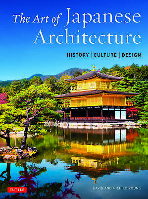 The Art of Japanese Architecture 'History / Culture / Design Young, David