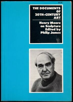 Henry Moore on Sculpture The Documents of 20th-century art / 1971