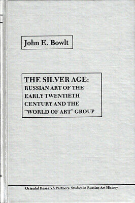 John E. Bowlt / Silver Age Russian Art of the Early Twentieth Century and 1982