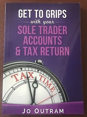 Get to Grips With Your sole Trader Accounts & Tax Return Book For self Employed