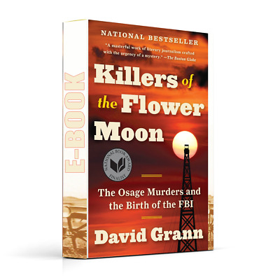 Killers of the Flower Moon: The Osage Murders and the Birth 2018 [E-B00K] (PDF)