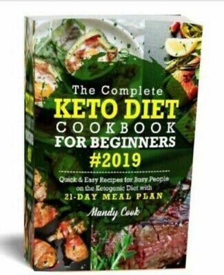 The Complete Keto Diet Cookbook For Beginners 2019: Quick & Easy Recipe [P.D.F]