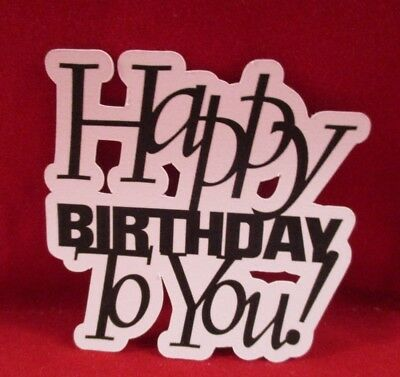 8 Printed Happy Birthday To You Die Cuts.........cardmaking