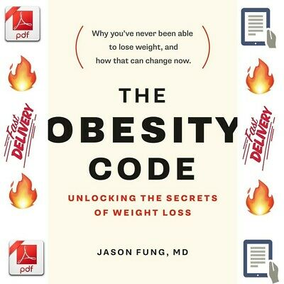The Obesity Code: Unlocking the Secrets of Weight Loss [ PDF, EPUB, Kindle ]