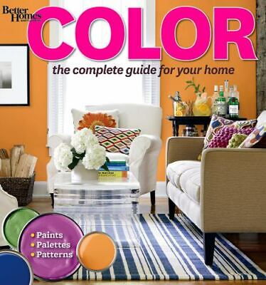 Color : The Complete Guide for Your Home 38 by Better Homes and Gardens Book
