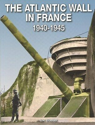 The Atlantic Wall in France 1940-1945