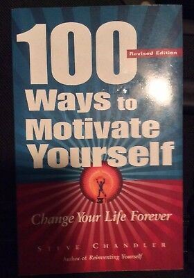 100 Ways To Motivate Yourself: Change Your Life Forever, Acceptable, Steve Chand