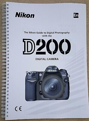 Nikon D200 USER GUIDE CAMERA PRINTED INSTRUCTION MANUAL 221 PAGES COLOUR  A5