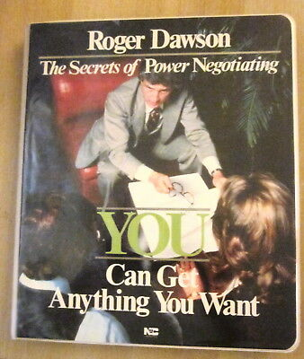 Roger Dawson, The Secrets of Power Negotiating, You Can Get Anything You Want