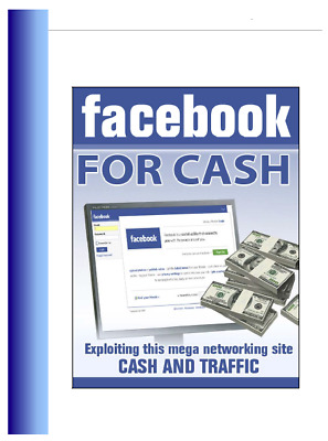 Facebook for CASH PDF eBook With PLR /Master Resell Rights! Free Shipping!