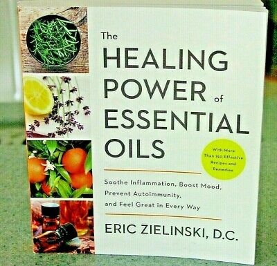THE HEALING POWER OF ESSENTIAL OILS: Soothe Inflammation, (1524761362) Like New