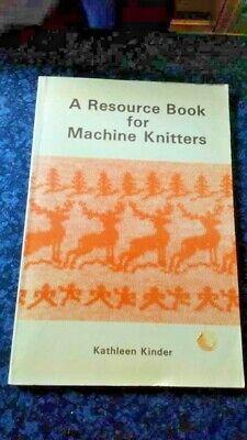 A Resource Book For Machine Knitters by Kathleen Kinder in Excellent Condition