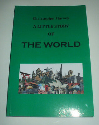 SHORT HISTORY OF THE WORLD IN RHYME FROM EARLY MAN TO WORLD WAR II by C F HARVEY