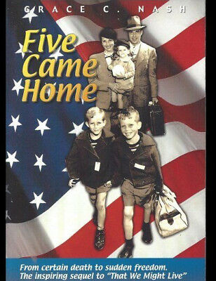 Five Came Home Grace C. Nash World War II POWs Philippines Japanese History