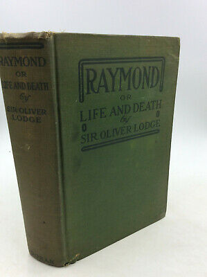 RAYMOND or Life and Death by Sir Oliver J. Lodge - 1916 - Occult - Seances