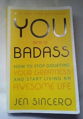 You Are A Badass: How To Stop Doubting Your Greatness And Start Living An Awsome