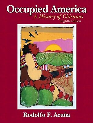 Occupied America A History of Chicanos 8th Edition by Rodolfo F. Acuna [P.D.F]
