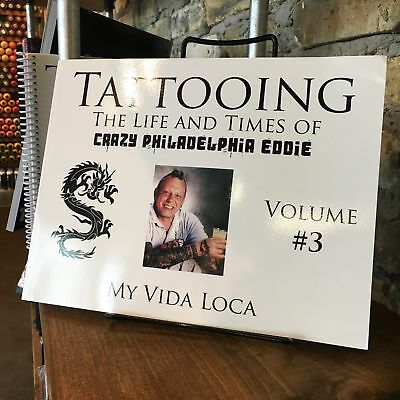 The Life and Times of Crazy Philadelphia Eddie  Vol 3 - Tattoo History Book Flas