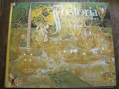 Vtg Fostoria The First Fifty 50 Years Hardcover 1985 Hbk-  Glassware
