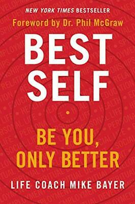 Best Self: Be You, Only Better by Mike Bayer Hardcover 2019