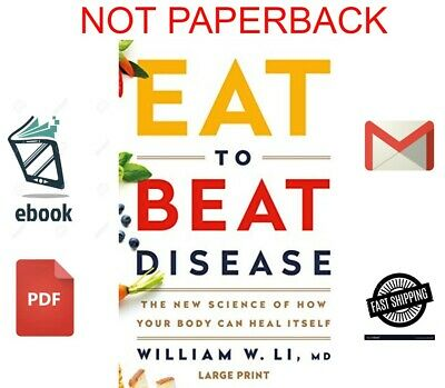 Eat to Beat Disease by William W Li  2019 [pdf-Epυb-kindle]