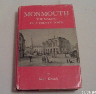 1975 MONMOUTH - THE MAKING OF A COUNTY TOWN (ENGLAND) by KEITH KISSACK (H/C)