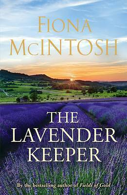 The Lavender Keeper by Fiona McIntosh (Paperback)