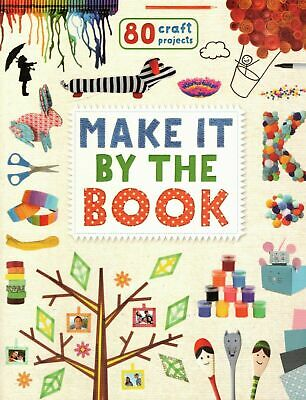 MAKE IT BY THE BOOK - 80 Craft Projects Craft Book Crafting guide Childrens Book