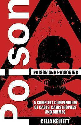 Poison and Poisoning by Celia G. Kellett