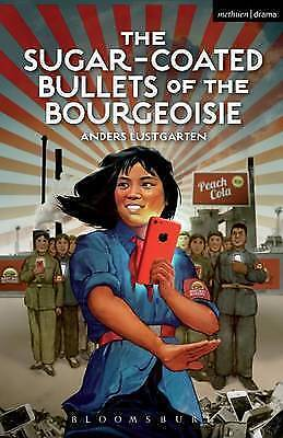 The Sugar-Coated Bullets of the Bourgeoisie by Anders Lustgarten