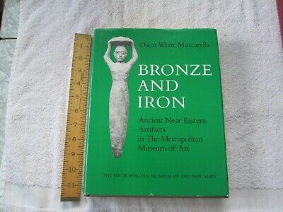 """""""Bronze and Iron""""-Ancient Near East Artifacts in the Met - 1988 - Muscarella"""
